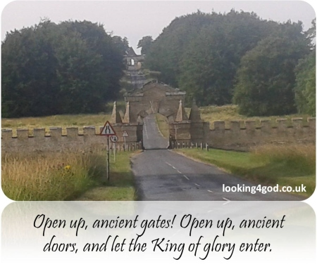 Open up you ancient gates, Open you you ancient doors and let the king of glory enter (photo of gateways at Castle Howard, England)