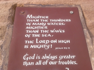 But mightier than the violent raging of the seas, mightier than the breakers on the shore--the LORD above is mightier than these!